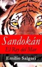 Sandokán, El Rey del Mar ebook by Emilio Salgari