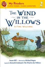 The Wind in the Willows: A Fine Welcome ebook by Kenneth Grahame,Michael Hague,Susan Hill