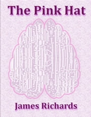 The Pink Hat ebook by James A. M. Richards