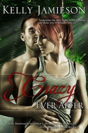 Crazy Ever After ebook by Kelly Jamieson