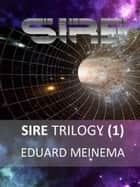 Sire Trilogy (1) Fracas ebook by Eduard Meinema