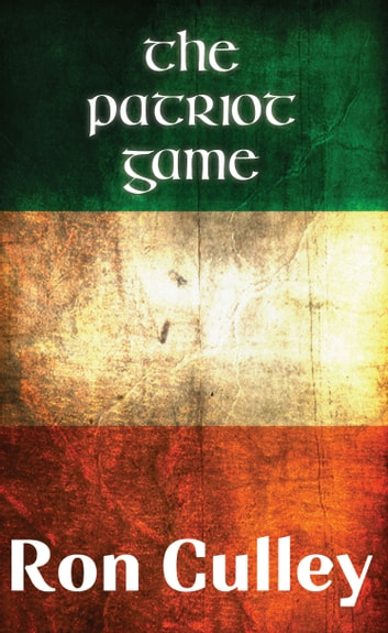 The Patriot Game ebook by Ron Culley