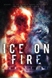 Ice on Fire: The Test of Our Lives ebook by Dan Stone