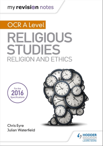 My Revision Notes OCR A Level Religious Studies: Religion and Ethics ebook by Julian Waterfield,Chris Eyre