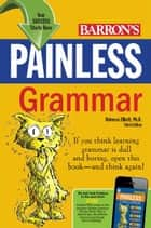 Painless Grammar ebook by Rebecca Elliott