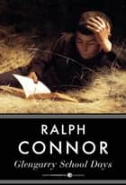 Glengarry School Days ebook by Ralph Connor
