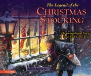 Legend of the Christmas Stocking - An Inspirational Story of a Wish Come True ebook by Zondervan