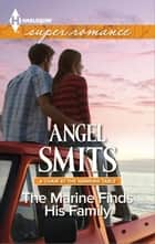 The Marine Finds His Family ebook by Angel Smits
