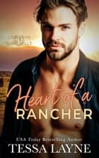 Heart of a Rancher - Cowboys of the Flint Hills ebook by Tessa Layne