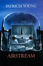 Airstream ebook by Patricia Young