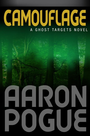 Camouflage - Ghost Targets, #4 ebook by Aaron Pogue