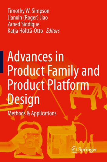 Advances in Product Family and Product Platform Design - Methods & Applications ebook by