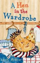 A Hen in the Wardrobe ebook by Wendy Meddour