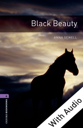 Black Beauty - With Audio Level 4 Oxford Bookworms Library ebook by Anna Sewell