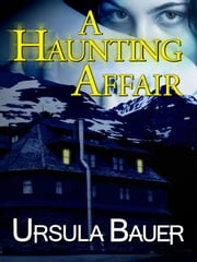 A Haunting Affair ebook by Ursula Bauer