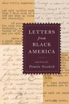 Letters from Black America ebook by Pamela Newkirk