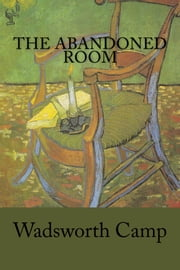 The Abandoned Room ebook by Wadsworth Camp