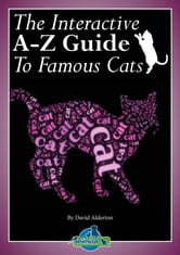 The Interactive A-Z Guide To Famous Cats ebook by David Alderton