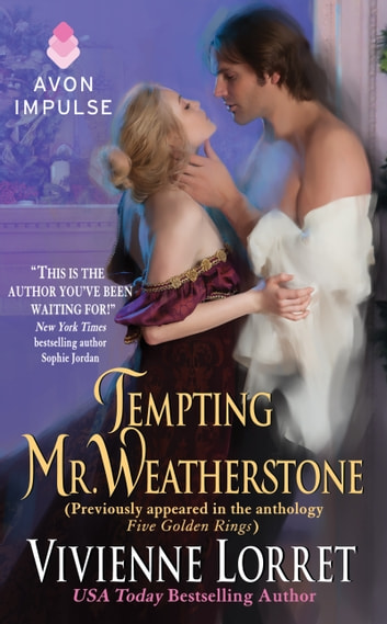Tempting Mr. Weatherstone - A Wallflower Wedding Novella (Originally appeared in the e-book anthology FIVE GOLDEN RINGS) ebook by Vivienne Lorret