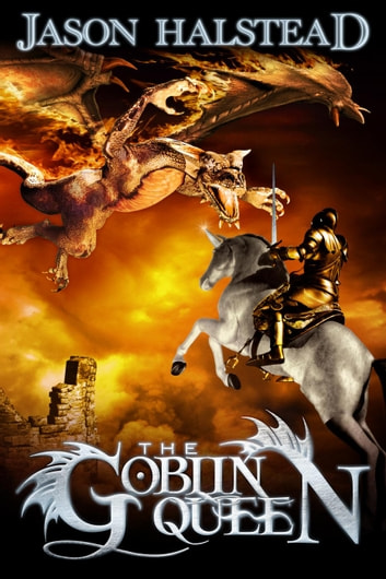 The Goblin Queen - Serpent's War, #3 ebook by Jason Halstead