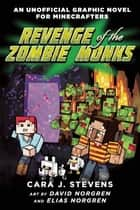 Revenge of the Zombie Monks - An Unofficial Graphic Novel for Minecrafters, #2 ebook by Cara J. Stevens, David Norgren, Elias Norgren