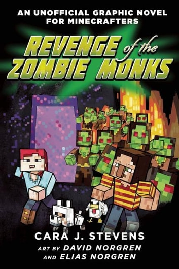 Revenge of the Zombie Monks - An Unofficial Graphic Novel for Minecrafters, #2 ebook by Cara J. Stevens,David Norgren,Elias Norgren