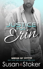 Justice for Erin - Police/Firefighter Romance ebook by Susan Stoker