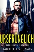 Ursprünglich ebook by Michelle St. James