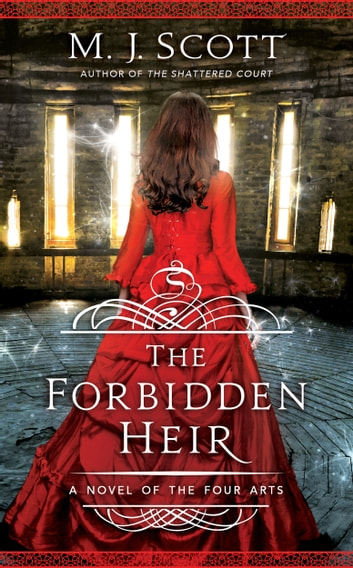 The Forbidden Heir - A Novel of the Four Arts ebook by M.J. Scott