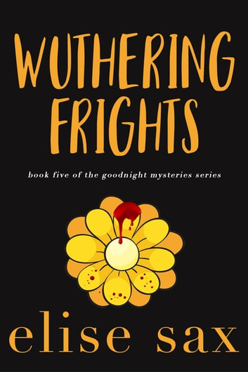 Wuthering Frights ebook by Elise Sax