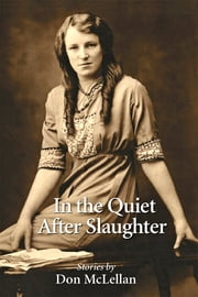 In the Quiet After Slaughter ebook by Don McLellan