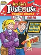 Archie's Funhouse Double Digest #3 ebook by Archie Superstars