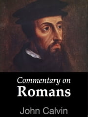 Commentary on Romans ebook by John Calvin