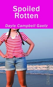 Spoiled Rotten ebook by Dayle Campbell Gaetz