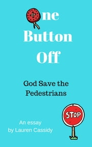 One Button Off: God Save the Pedestrians ebook by Lauren Cassidy