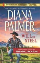 Will of Steel & Texas Wild - A 2-in-1 Collection ebook by Diana Palmer, Brenda Jackson