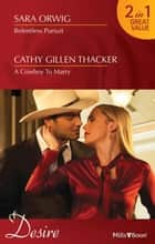 Relentless Pursuit/A Cowboy To Marry ebook by Sara Orwig, Cathy Gillen Thacker