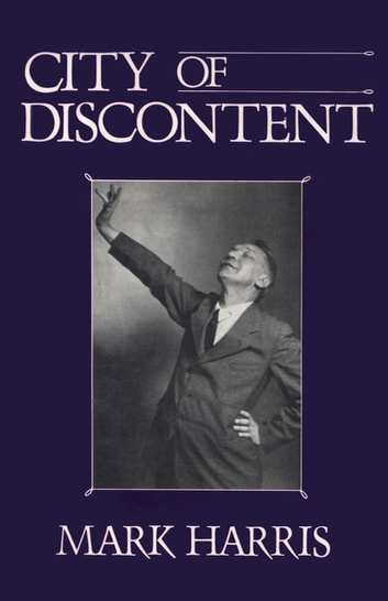 City of Discontent - An Interpretive Biography of Rachel Lindsay ebook by Mark Harris