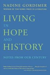 Living in Hope and History - Notes from Our Century ebook by Nadine Gordimer