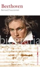 Beethoven ebook by Bernard Fauconnier,Paulo Neves