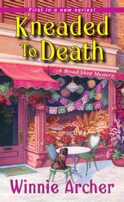 Kneaded to Death ebook by Winnie Archer