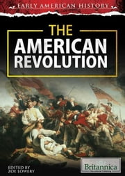 The American Revolution ebook by Lowery, Zoe