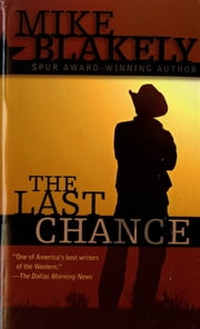 The Last Chance ebook by Mike Blakely