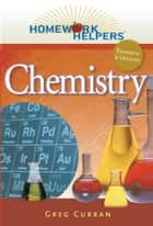 Homework Helpers: Chemistry ebook by Greg Curran