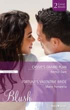 Cassie's Grand Plan/Fortune's Valentine Bride ebook by Emmie Dark, Marie Ferrarella