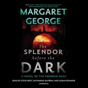 The Splendor Before the Dark - A Novel of the Emperor Nero audiobook by Margaret George