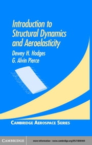Introduction to Structural Dynamics and Aeroelasticity ebook by Hodges, Dewey H.