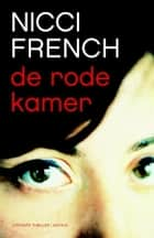 De rode kamer ebook by Nicci French, Molly van Gelder, Eelco Vijzelaar