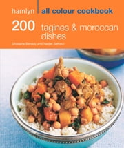200 Tagines & Moroccan Dishes - Hamlyn All Colour Cookbook ebook by Hamlyn