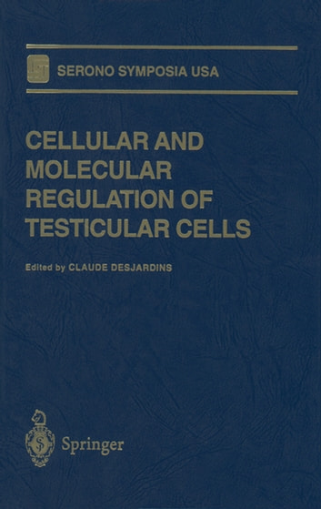 Cellular and Molecular Regulation of Testicular Cells ebook by